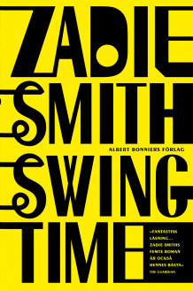 Swing time av Zadie Smith (Innbundet)