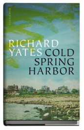 Cold Spring Harbor av Richard Yates (Innbundet)