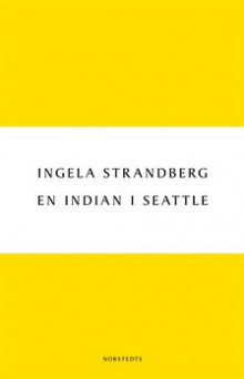 En indian i Seattle av Ingela Strandberg (Heftet)