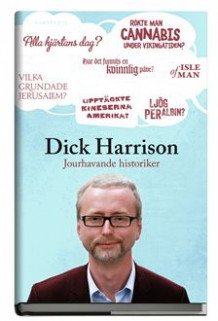 Jourhavande historiker av Dick Harrison (Innbundet)