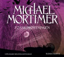 Fossildrottningen av Michael Mortimer (Lydbok MP3-CD)