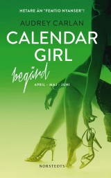 Omslag - Calendar Girl. Begärd : april, maj, juni