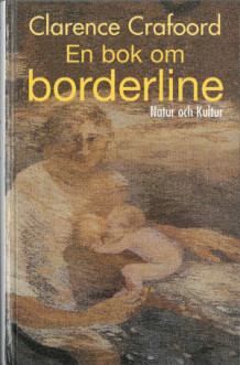 En bok om borderline : Print on demand av Clarence Crafoord (Heftet)
