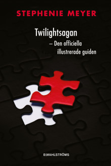 Twilightsagan : den officiella illustrerade guiden av Stephenie Meyer (Innbundet)