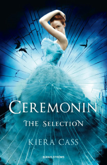 The Selection 1. Ceremonin av Kiera Cass (Innbundet)