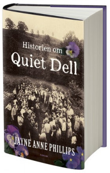 Historien om Quiet Dell av Jayne Anne Phillips (Innbundet)