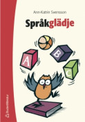 Språkglädje : språklekar i förskola och skola