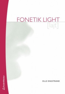 Fonetik light av Olle Engstrand (Heftet)