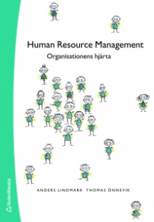 Human Resource Management - Organisationens hjärta av Anders Lindmark og Thomas Önnevik (Heftet)