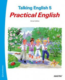 Talking English 5. Elevbok - Practical English av Anna Collins-Gustafsson (Heftet)