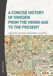A Concise History of Sweden from the Viking Age to the Present av Susanna Hedenborg, Lars Kvarnström, Thomas Lindkvist og Maria Sjöberg (Heftet)