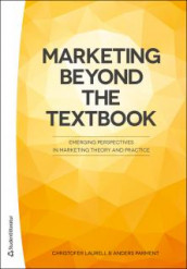 Marketing Beyond the Textbook av Christofer Laurell og Anders Parment (Heftet)