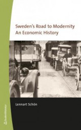 Omslag - Sweden's road to modernity : an economic history