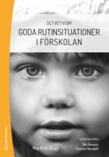 Goda rutinsituationer i förskolan av Ole Hansen, Thomas Nordahl og May-Britt Drugli (Heftet)