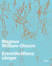 Eremitkräftans sånger av Magnus William-Olsson (Heftet)