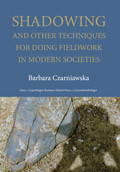 Shadowing - and Other Techniques for Doing Fieldwork in Modern Societies av Barbara Czarniawska (Heftet)