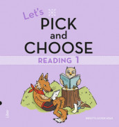 Let's Pick and Choose, Reading 1 - Nivå 1 av Birgitta Ecker Hoas (Heftet)