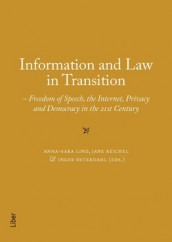 Information and Law in Transition : Freedom of Speech, the Internet, Privacy and Democracy in the 21st Century av Anna-Sara Lind, Jane Reichel og Inger Österdahl (Heftet)