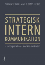 Omslag - Strategisk intern kommunikation : led organisationer med kommunikation