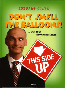 Don't smell the balloons! ...och mer Broken English av Stewart Clark (Innbundet)