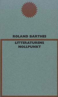 Litteraturens nollpunkt av Roland Barthes (Heftet)