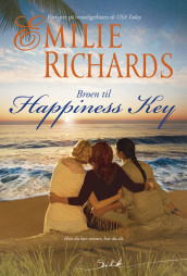 Broen til Happiness Key av Emilie Richards (Ebok)