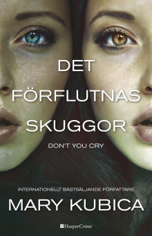 Det förflutnas skuggor - Don't you cry av Mary Kubica (Heftet)