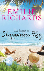 Det händer på Happiness Key av Emilie Richards (Heftet)