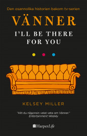 Vänner : I'll be there for you av Kelsey Miller (Innbundet)