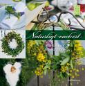 Naturligt vackert : kransar, pynt & dekorationer