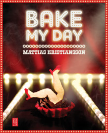 Bake my day av Mattias Kristiansson (Innbundet)