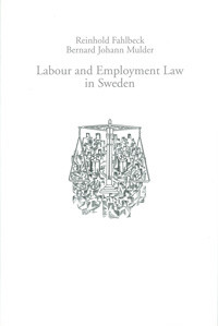 Labour and Employment Law in Sweden av Reinhold Fahlbeck og Bernard Johann Mulder (Innbundet)
