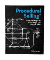 Procedural selling : the ultimate guide to strategic and tactical sales av Stefan Larsson (Innbundet)