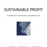 Sustainable Profit - A handbook for business-driven sustainability work av Gunilla Hadders, Bengt Olof Hansson og Karin Henriksson (Heftet)