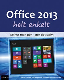 Office 2013 helt enkelt av PATRICE-ANNE RUTLEDGE og SHERRY GUNTER (Heftet)