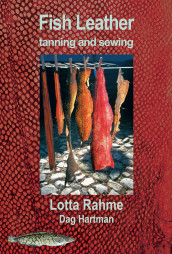 Fish Leather tanning and sewing with traditional methods av Dag Hartman og Lotta Rahme (Innbundet)