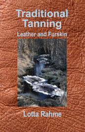 Traditional Tanning; Leather and Furskin av Dag Hartman og Lotta Rahme (Innbundet)