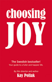 Choosing Joy av Kay Pollak (Heftet)