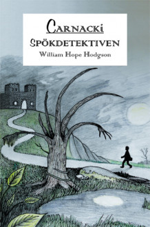 Carnacki. Spökdetektiven av William Hope Hodgson (Heftet)