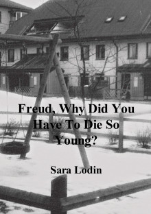 Freud, why did you have to die so young? av Sara Lodin (Heftet)