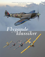 Omslag - Flygande klassiker : Warbirds and vintage aircraft over Sweden