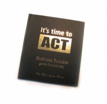 It´s time to ACT : business success genom 9 smarta steg av Mia Rolf og Jessica Östman (Innbundet)
