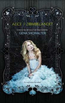 Alice i Zombielandet av Gena Showalter (Heftet)