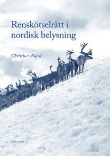Renskötselrätt i nordisk belysning av Christina Allard (Heftet)