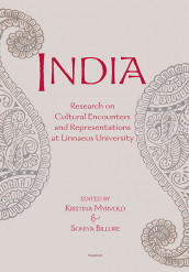 India : Research on Cultural Encounters and Representations at Linnaeus Uni av Henrik Chetan Aspengren, Soniya Billore, Helene Ehriander, Hans Hägerdal, Radhika Krishnan, Stefan Lagrosen, Kristina Myrvold, Dhiraj Kumar Nite, Margareta Petersson og Pramod Sharma (Heftet)