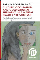 Omslag - Culture, occupation and occupational therapy in a mental health care context : the challenge of meeting the needs of Midde Eastern immigrants