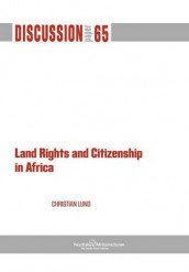 Land Rights and Citizenship in Africa av Christian Lund (Heftet)