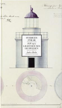 Sveriges fyrar : originalritningar 1678-1902 / Lighthouses of Sweden : original drawings av Anders Hedin (Innbundet)