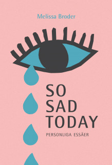 So sad today : personliga essäer