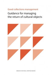 Good collections management : guidance for managing the return of cultural objects av Riksantikvarieämbetet Myndigheten (Heftet)